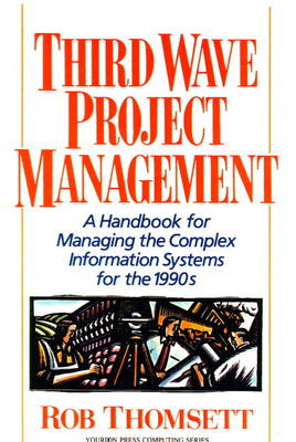 Third Wave Project Management: A Handbook for Managing the Complex Information System for the 1990's (Paperback)