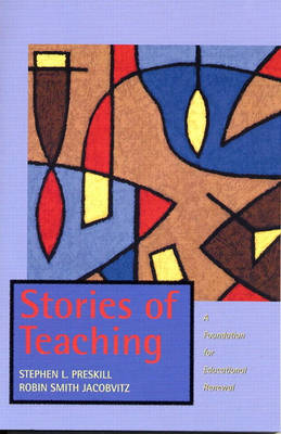 Stories of Teaching: A Foundation for Educational Renewal (Paperback)