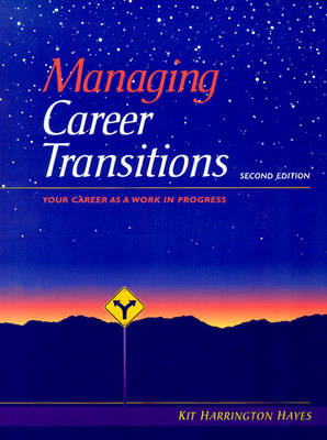 Managing Career Transitions: Your Career As A Work In Progress (Paperback)