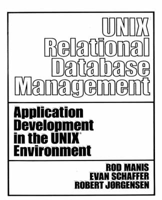 Unix Relational Data Base Management - Prentice-Hall software series (Paperback)