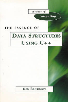 The Essence of Data Structures Using C++ - Essence of Computing (Paperback)