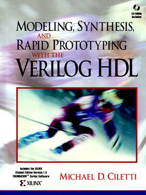Modeling, Synthesis, and Rapid Prototyping with the VERILOG HDL (Hardback)