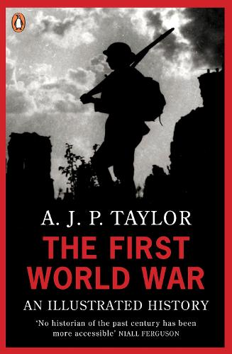 The First World War: An Illustrated History (Paperback)
