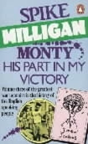 Monty: His Part in My Victory - Spike Milligan War Memoirs (Paperback)