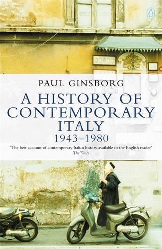 A History of Contemporary Italy: 1943-80 (Paperback)