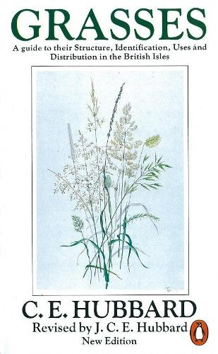 Grasses: A Guide to Their Structure, Identification, Uses and Distribution (Paperback)