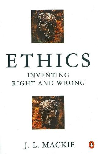 Ethics: Inventing Right and Wrong (Paperback)