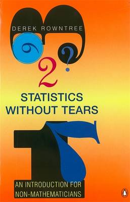 Statistics without Tears: An Introduction for Non-Mathematicians (Paperback)