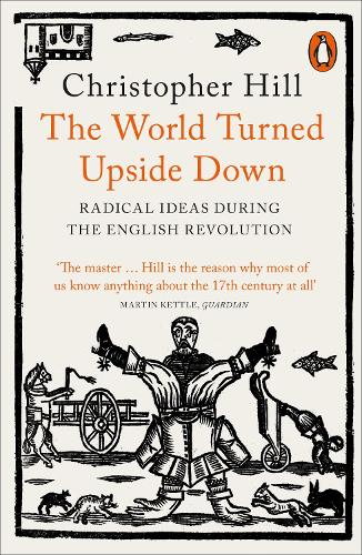 The World Turned Upside Down: Radical Ideas During the English Revolution (Paperback)