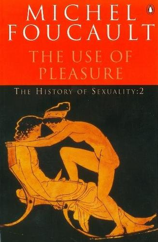 The History of Sexuality: The Use of Pleasure (Paperback)