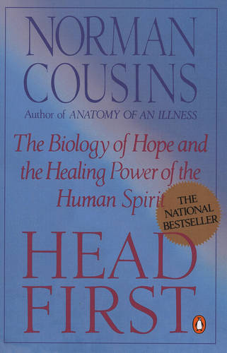 Head First: The Biology of Hope and the Healing Power of the Human Spirit  (Paperback)
