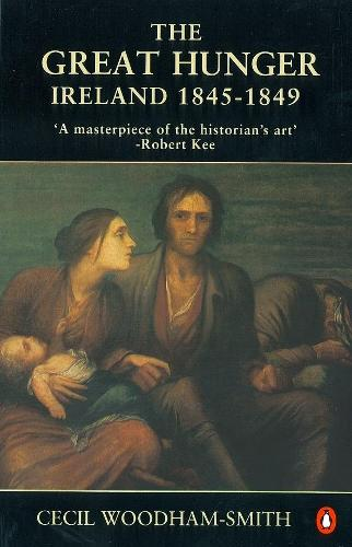 The Great Hunger: Ireland 1845-1849 (Paperback)