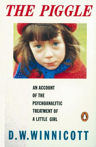 The Piggle: An Account of the Psychoanalytic Treatment of a Little Girl (Paperback)