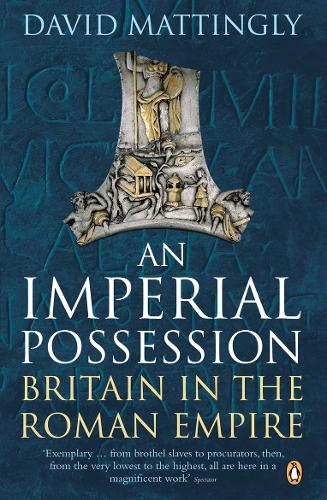 An Imperial Possession: Britain in the Roman Empire, 54 BC - AD 409 (Paperback)