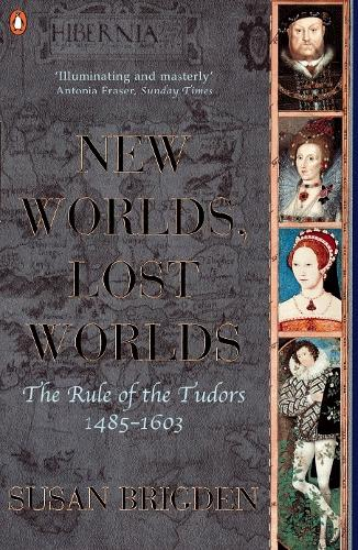 The Penguin History of Britain: New Worlds, Lost Worlds:The Rule of the Tudors 1485-1630 (Paperback)