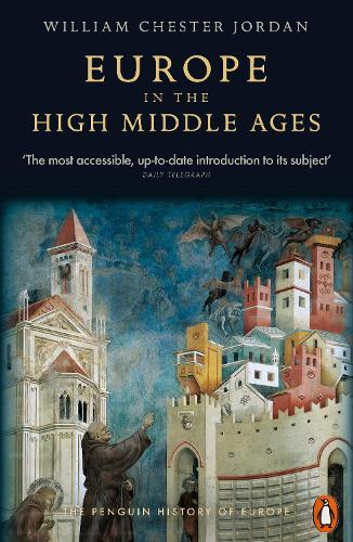 Europe in the High Middle Ages: The Penguin History of Europe (Paperback)