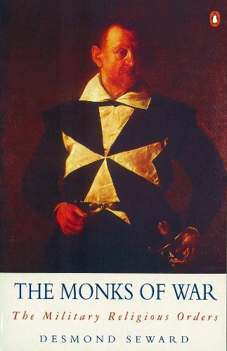 The Monks of War: The Military Religious Orders (Paperback)