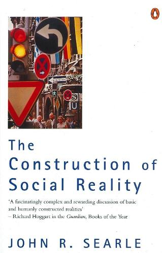 The Construction of Social Reality (Paperback)
