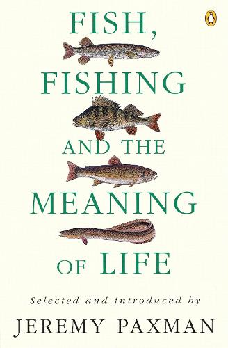 Fish, Fishing and the Meaning of Life (Paperback)