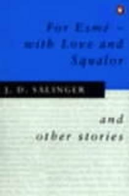 For Esme - with Love and Squalor: And Other Stories (Paperback)
