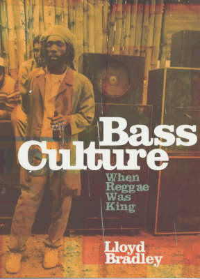 Bass Culture: When Reggae Was King (Paperback)