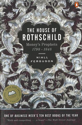 The House of Rothschild: Money's Prophets 1798-1848 (Paperback)