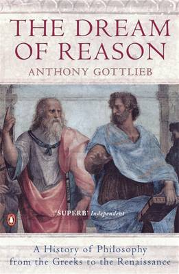 The Dream of Reason: A History of Western Philosophy from the Greeks to the Renaissance (Paperback)