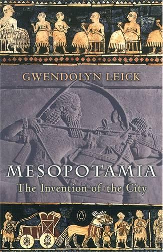 Mesopotamia: The Invention of the City (Paperback)