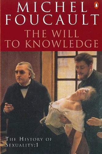 The History of Sexuality: The Will to Knowledge (Paperback)
