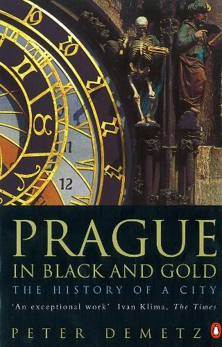 Prague in Black and Gold: The History of a City (Paperback)
