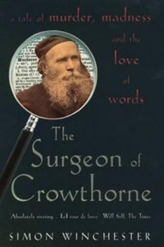 The Surgeon of Crowthorne: A Tale of Murder, Madness and the Oxford English Dictionary (Paperback)