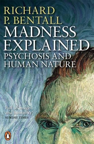 Madness Explained: Psychosis and Human Nature (Paperback)