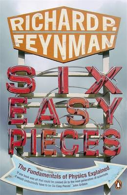 Six Easy Pieces: Fundamentals of Physics Explained (Paperback)
