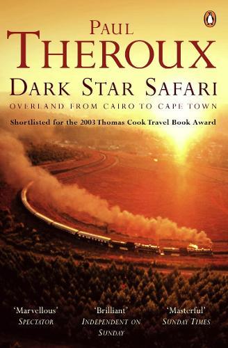 Dark Star Safari: Overland from Cairo to Cape Town (Paperback)
