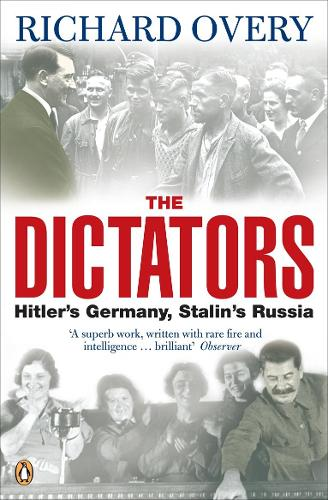 The Dictators: Hitler's Germany and Stalin's Russia (Paperback)