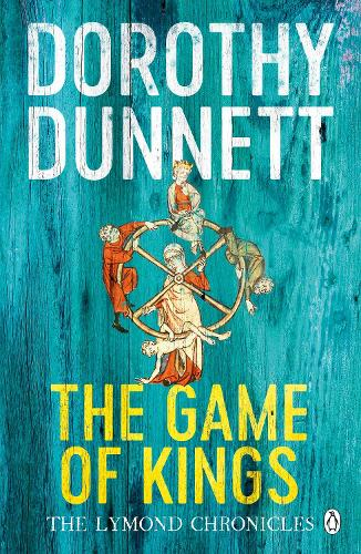 The Game Of Kings: The Lymond Chronicles Book One - The Lymond Chronicles (Paperback)