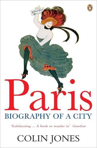 Paris: Biography of a City (Paperback)
