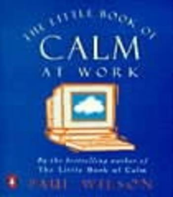 The Little Book of Calm at Work (Paperback)