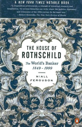 The House of Rothschild: The World's Banker 1849-1998 (Paperback)