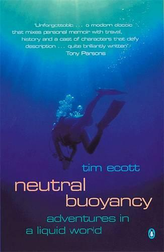 Neutral Buoyancy: Adventures in a Liquid World (Paperback)