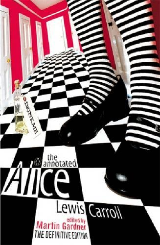 The Annotated Alice: The Definitive Edition: Alice's Adventures in Wonderland and Through the Looking Glass (Paperback)