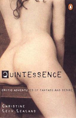 Quintessence: Erotic Adventures of Fantasy and Desire (Paperback)