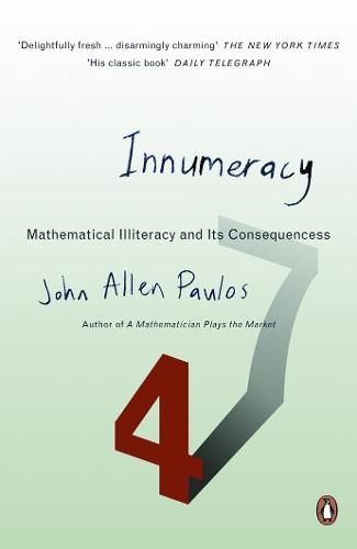 Innumeracy: Mathematical Illiteracy and Its Consequences (Paperback)
