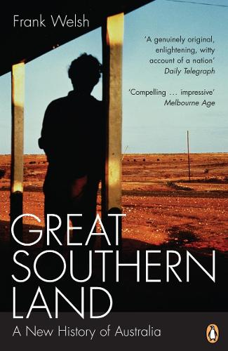 Great Southern Land: A New History of Australia (Paperback)