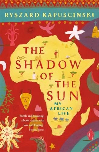 The Shadow of the Sun: My African Life (Paperback)