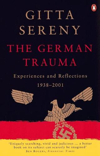 The German Trauma: Experiences and Reflections 1938-1999 (Paperback)