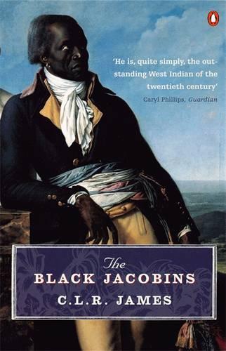 The Black Jacobins: Toussaint L'ouverture and the San Domingo Revolution (Paperback)