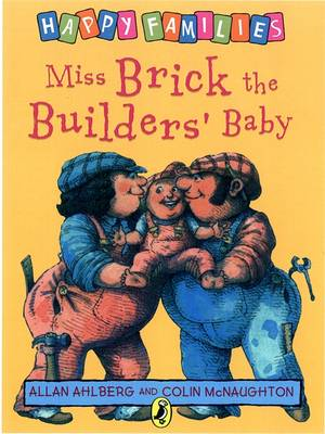 Miss Brick the Builders' Baby - Happy Families (Paperback)