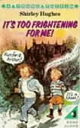 It's Too Frightening for Me! (Paperback)