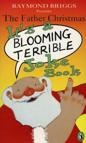 The Father Christmas it's a Bloomin' Terrible Joke Book (Paperback)